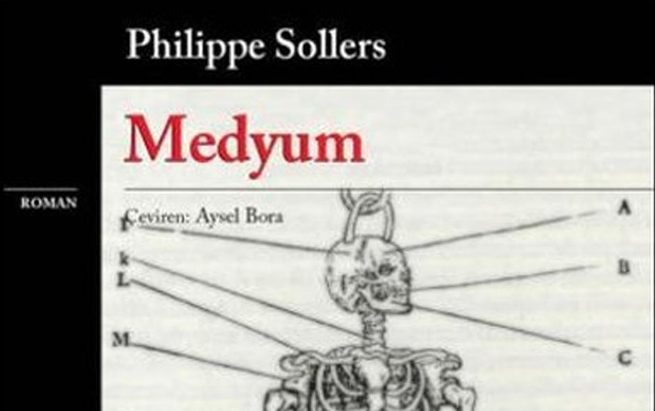 Philippe Sollers'ın Medyum'u: Bir Burjuvanın insan düşmanlığı